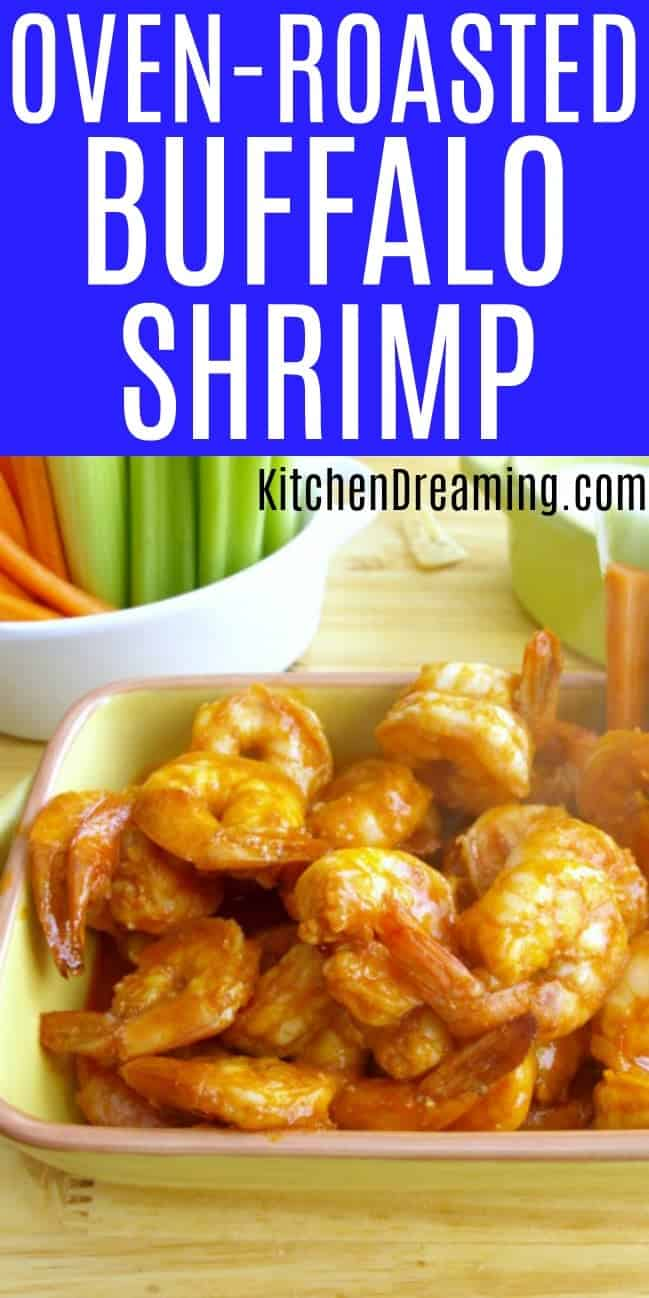 A pinnable image of Oven Roasted Buffalo Shrimp in a serving dish with celery and carrot sticks and blue cheese dressing.
