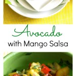 This simple, easy-to-follow recipe for Avocado with Mango Salsa is great with grilled fish, as a light meal or as a summer snack with tortilla chips.