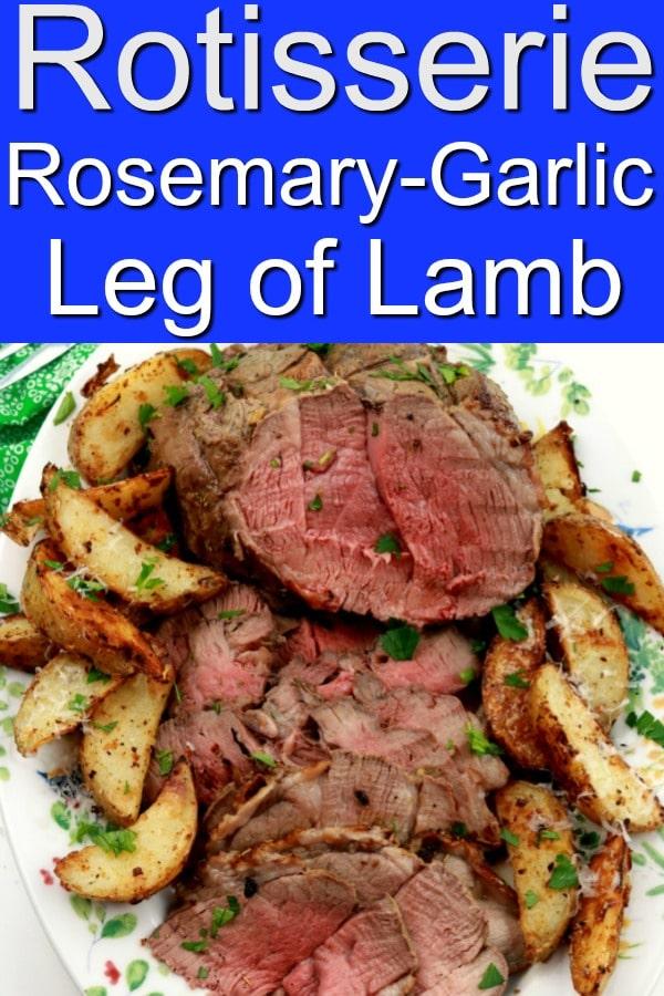 A pinnable Pinterest image for Boneless Rotisserie Rosemary-Garlic Leg of Lamb