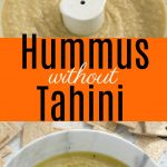 Hummus is a quick and healthy snack but can be expensive. This Hummus without Tahini is creamy and smooth and won't break the bank! #Hummus #without #tahini #Medeterranian #Recipe