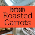 Oven Roasted Carrots 3 PT