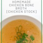 Homemade Chicken Bone Broth Chicken Stock 10